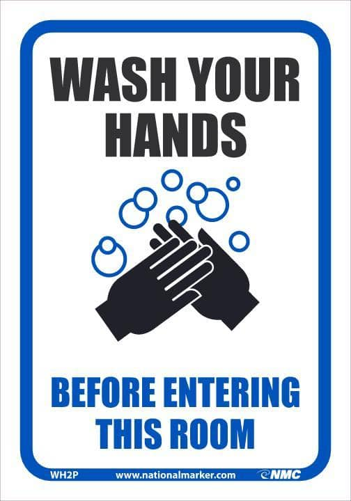 NMC WASH YOUR HANDS BEFORE ENTERING THIS ROOM, 10X7, PS VINYL - WH2P - TotalRestroom.com