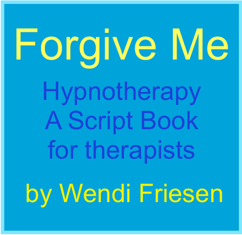 Books and Scripts for Hypnotherapy – Wendi Friesen- Hypnosis