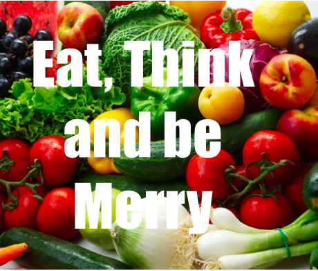 Eat, Think, and Be Merry