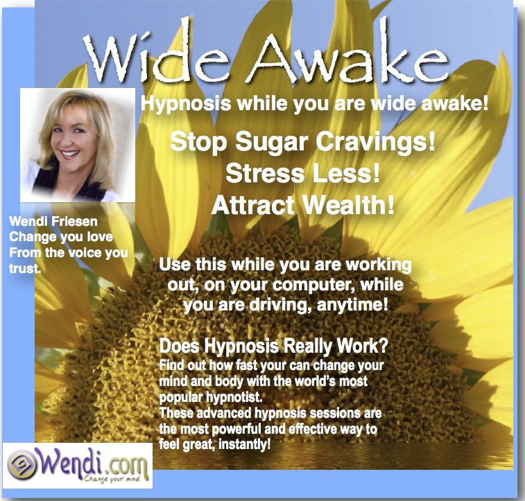 Wide Awake Hypnosis- by Wendi