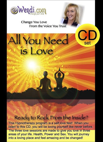 All You Need Is Love - Hypnosis CD by Wendi Friesen