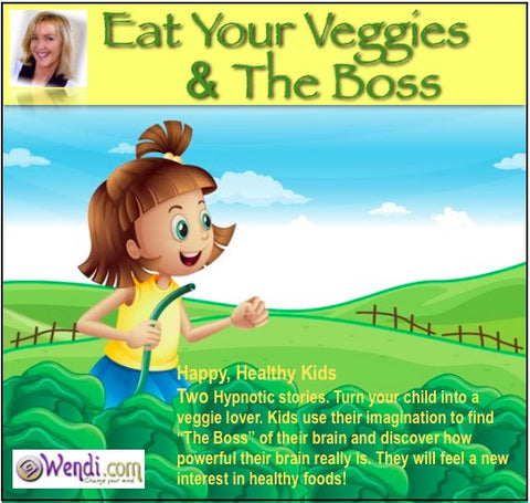 Child Bedtime Story- Eat Your Veggies and The Boss- by Wendi Friesen