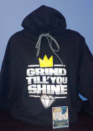 Grind 'Till You Shine Hoodie
