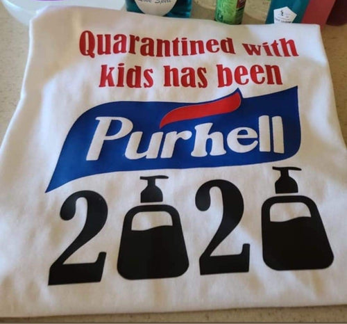 Quarantined With These Kids Has Been Purhell T-Shirt