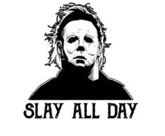 Slay All Day - Halloween Edition