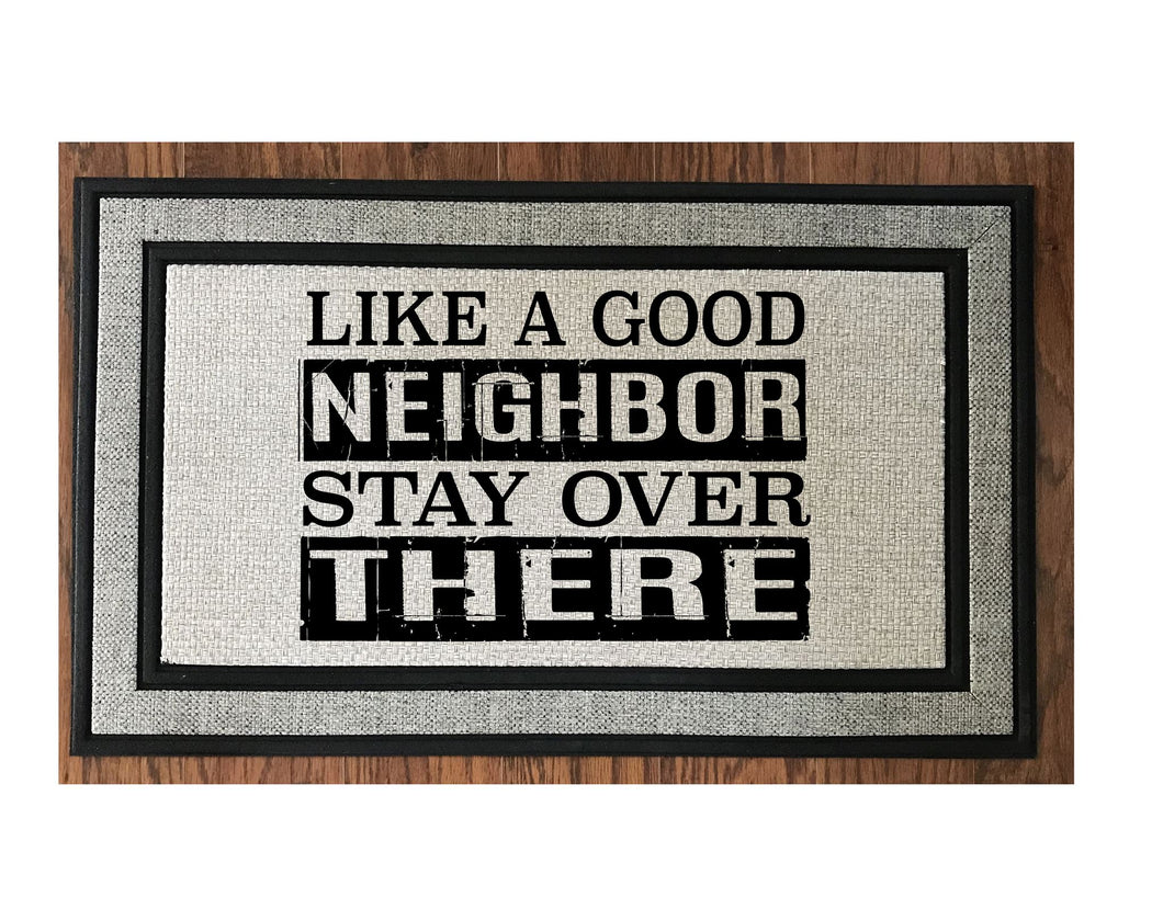 Like a Good Neighbor, Stay Over There
