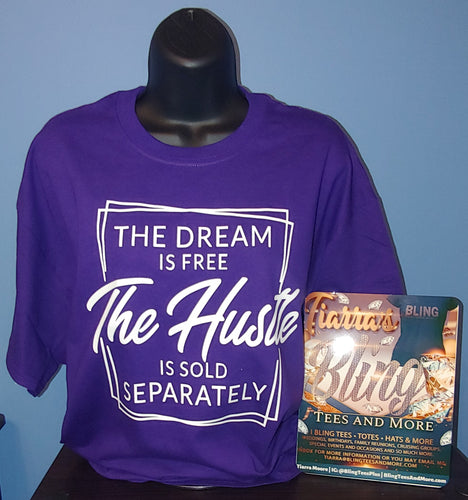 The Dream is Free, The Hustle is Sold Separately T-Shirt