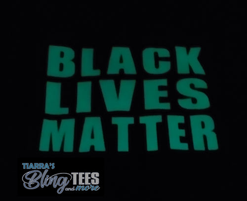 Glow in the Dark Black Lives Matter Shirt