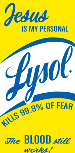 Jesus is My Personal Lysol