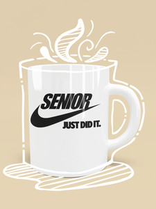 Mug - Senior Just Did It