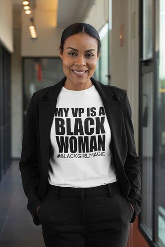 My VP is a Black Woman Shirt (Two Options)