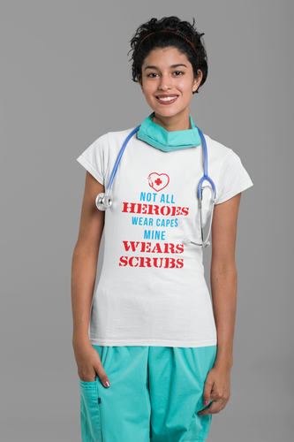 Not All Heroes Wear Capes Mine Wear Scrubs T-Shirt
