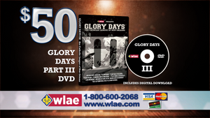 Glory Days Part III Program DVD + Digital Download