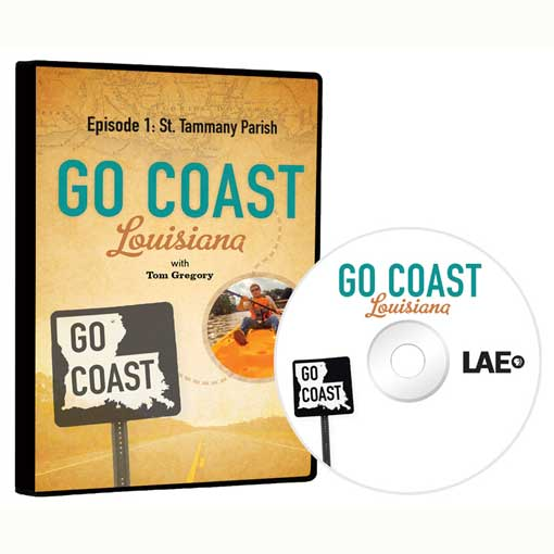 Go Coast Louisiana Episode 1: St. Tammany Parish (Northshore) DVD $19.99