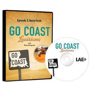 Go Coast Louisiana Episode 3: Iberia Parish DVD