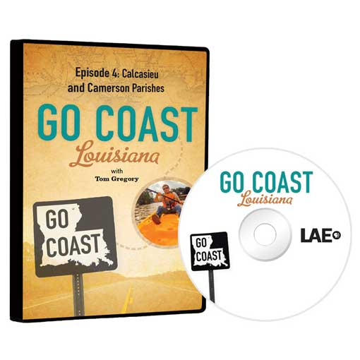 Go Coast Louisiana Episode 4: Southwest Louisiana (Calcasieu & Cameron Parishes) DVD