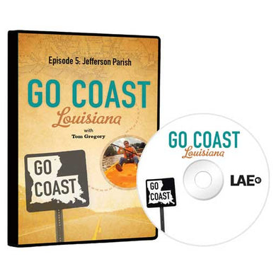 Go Coast Louisiana Episode 5: Jefferson Parish DVD