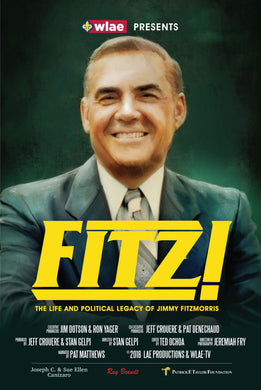 Fitz! The Life and Political Legacy of Jimmy Fitzmorris