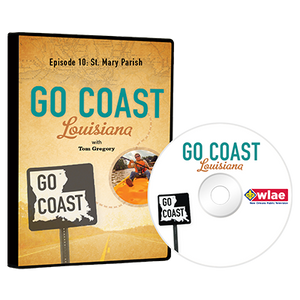 Go Coast Louisiana Episode 10: St. Mary Parish DVD