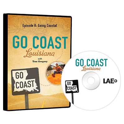 Go Coast Louisiana Episode 8: Going Coastal DVD