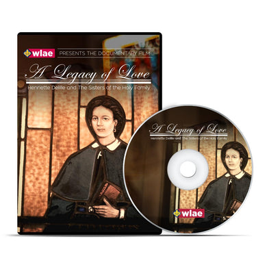 A Legacy of Love: Henriette Delille and the Sisters of the Holy Family DVD