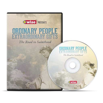 Ordinary People, Extraordinary Gifts: The Road to Sainthood - DVD
