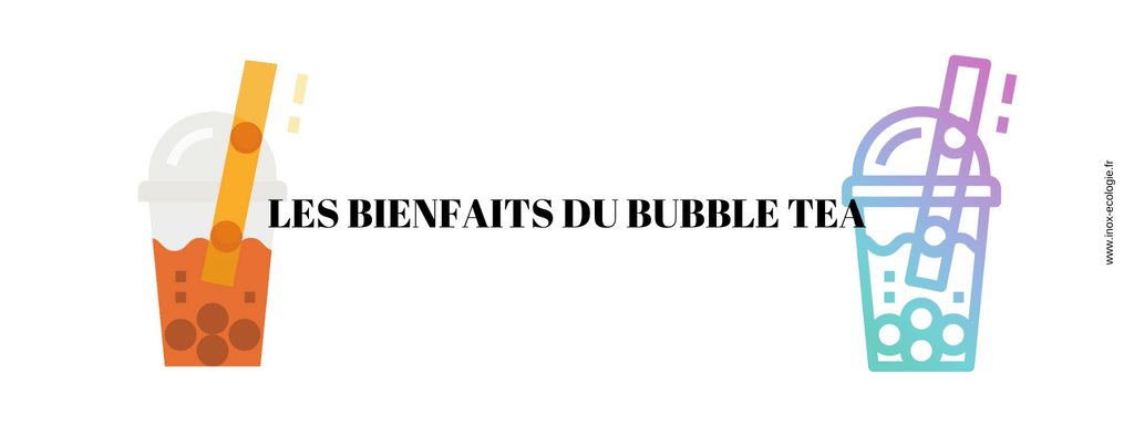 les bienfaits bubble tea
