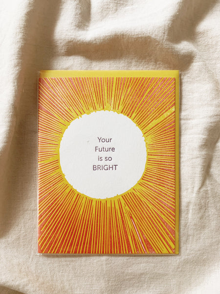 Your Future is Bright Greeting Card