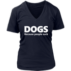 Dogs Because People Suck - Ladies V-Neck