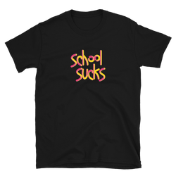 school sucks - Tshirt - School Kills Artists