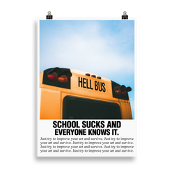 School Sucks and Everyone Know It - Art Print - School Kills Artists