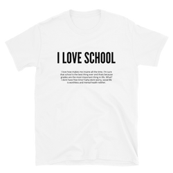 I LOVE SCHOOL - Tshirt - School Kills Artists