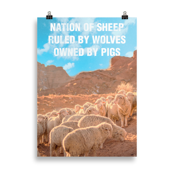 Nation of sheep Ruled by wolves Owned by pigs - Art Print - School Kills Artists