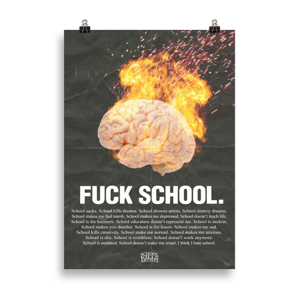 Fuck School - Art Print - School Kills Artists