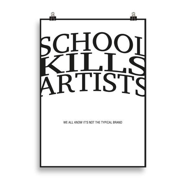 We all know it's not the typical brand - Art Print - School Kills Artists