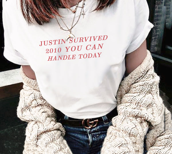 Justin survived 2010 you can handle today - Tshirt - School Kills Artists
