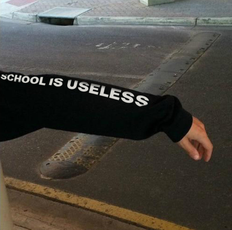SCHOOL IS USELESS - Hoodie - School Kills Artists