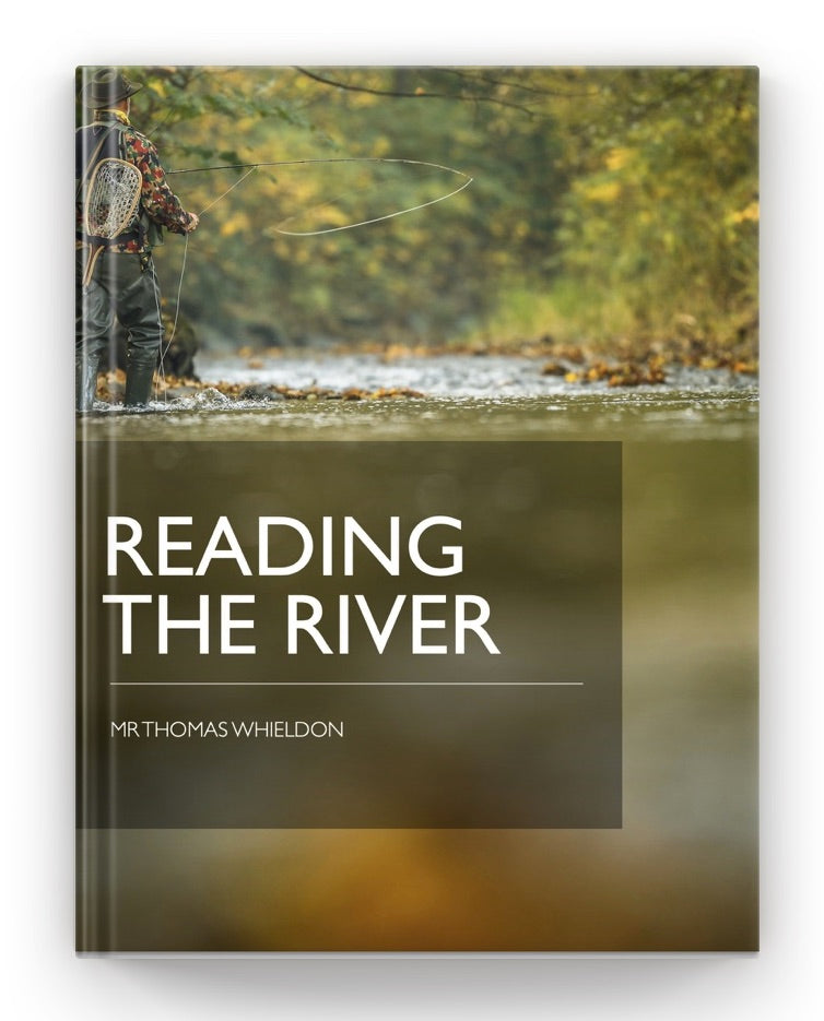 Reading the River - Whieldon Fly Fishing