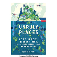 Unruly Places | Best Travel Books to Read During Covid