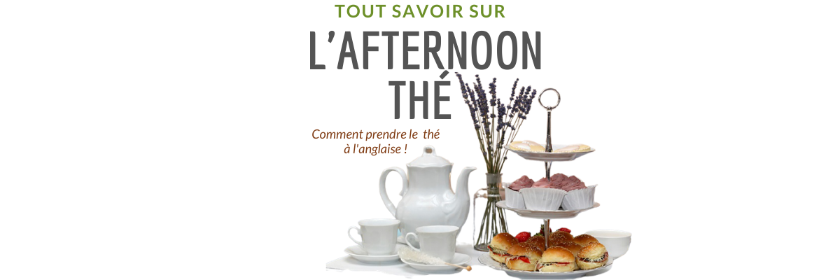 Afternoon tea, comment servir et déguster le traditionnel thé à l'anglaise ?