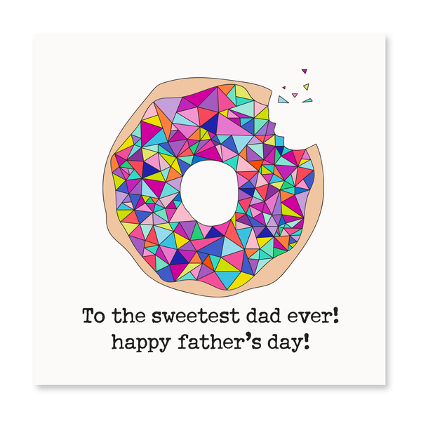 To the sweetest dad ever!