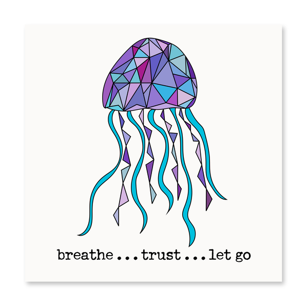 Breathe, Trust, Let Go