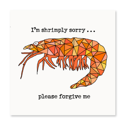 I'm Shrimply Sorry