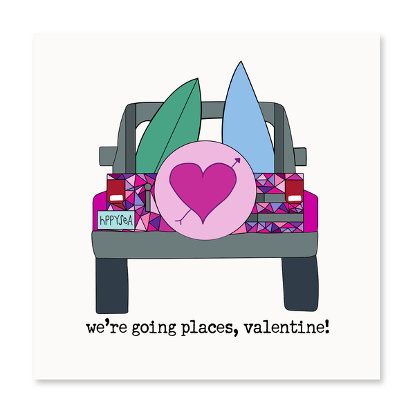 We're Goin Places, Valentine!