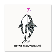 Load image into Gallery viewer, Forever Mine, Valentine!