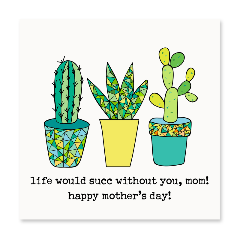 Life Would Succ Without You, Mom!