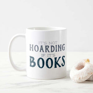 It's Not Hoarding If It's Books Mug