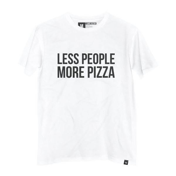 Camiseta Less People More Pizza