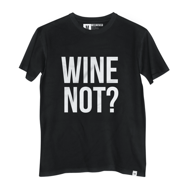 Camiseta Wine Not?