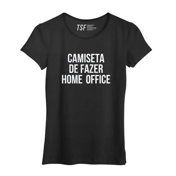Camiseta / Baby Look Home Office